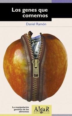 Los genes que comemos.La manipulación genética de los alimentos