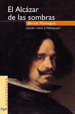 El Alcázar de las sombras. ¿Quién mató a Velázquez?