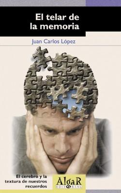 El telar de la memoria El cerebro y la textura de nuestros recuerdos