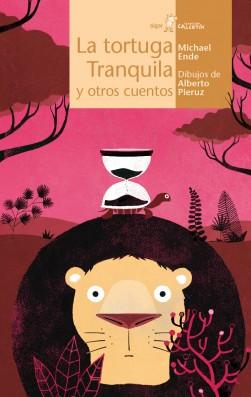 La tortuga Tranquila y otros cuentos
