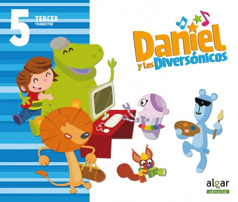 Daniel y los diversónicos. 5 años. Tercer Trimestre