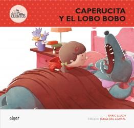 Caperucita y el Lobo Bobo