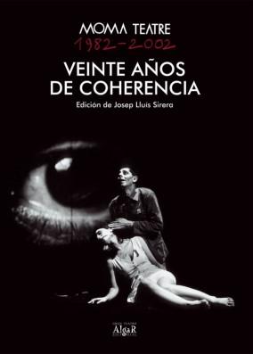 Moma Teatre 1982-2002. Veinte años de coherencia