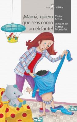 ¡Mamá, quiero que seas como un elefante!