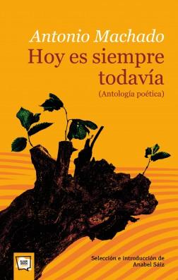 Hoy es siempre todavía (antología poética)